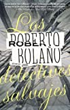 img - for Los detectives salvajes (Vintage Espanol) (Spanish Edition) by Bolano, Roberto published by Vintage Espanol (2010) book / textbook / text book