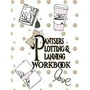 Pantsers Plotting & Planning Workbook 50 (Pantsers Plotting & Planning Workbooks) (Volume 50)