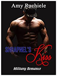 Shrapnel's Kiss: Military Romance