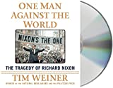 One Man Against the World: The Tragedy of Richard Nixon by Tim Weiner (2015-06-16)