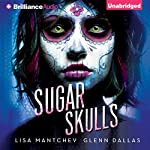 Sugar Skulls | Lisa Mantchev,Glenn Dallas