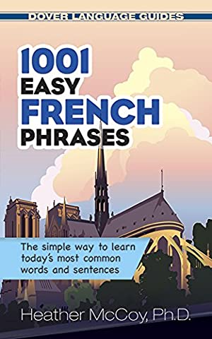1001 Easy French Phrases (Dover Language Guides French) (Quick Study Academics French)