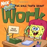 The Hole Truth about Work, David Lewman, 1416500499
