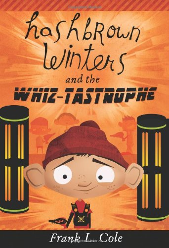 Read Online Hashbrown Winters and the Whiz-Tastrophe ebook