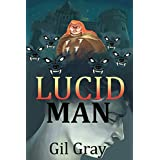 Lucid Man: A Supernatural Mystery Adventure (Urban Fantasy & Occult Book 1)