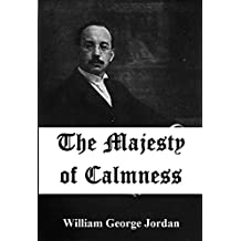 The Majesty of Calmness: Individual Problems and Possibilities (Illustrated) (1900)