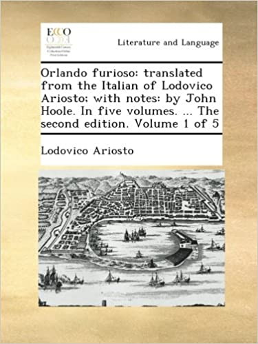 Beste Hörbuch-Downloads kostenlos Orlando furioso: translated from the Italian of Lodovico Ariosto; with notes: by John Hoole. In five volumes. ... The second edition. Volume 1 of 5 PDB
