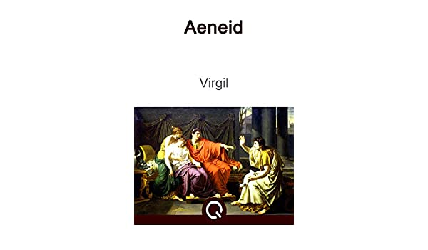 Aeneid: FREE The Iliad Of Homer, Illustrated [Quora Media] (100 Greatest Novels of All Time Book 55) (English Edition) eBook: Virgil Aeneid: Amazon.es: ...