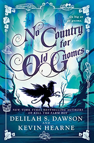 No Country for Old Gnomes: The Tales of Pell (The Tales of Pell Series Book 2)