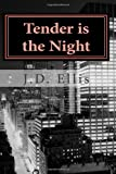Tender Is the Night, J. Ellis, 0615581498