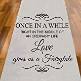 Once In A While Right In The Middle OF Ordinary Life Love Gives Us Fairytale Aisle Runner