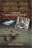 img - for Firings From the Fox Hole: A World War II American Infantryman Writes Home book / textbook / text book