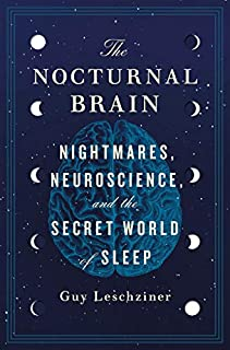 Book Cover: The Nocturnal Brain: Nightmares, Neuroscience, and the Secret World of Sleep