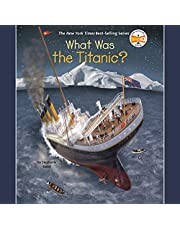 What Was the Titanic?: What Was?