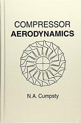 Compressor Aerodynamics by N. A. Cumpsty (2004-04-04) (Compressor Aerodynamics)