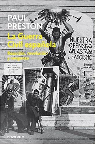 La Guerra Civil Española: reacción, revolución y venganza Ensayo | Historia: Amazon.es: Preston, Paul: Libros