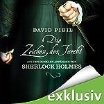Die Zeichen der Furcht (Aus den dunklen Anfängen von Sherlock Holmes 2) | David Pirie
