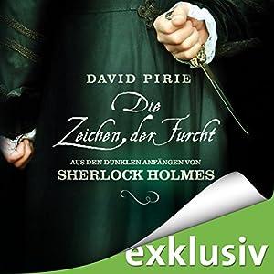 Die Zeichen der Furcht (Aus den dunklen Anfängen von Sherlock Holmes 2) Audiobook