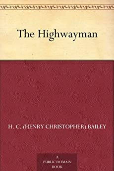The Highwayman by [Bailey, H. C. (Henry Christopher)]
