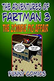 The Zombie Pig Affair (The Adventures Of Fart Man Book 3)