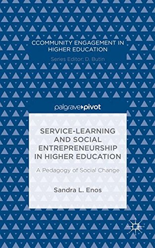 Service-Learning and Social Entrepreneurship in Higher Education: A Pedagogy of Social Change (Community Engagement in Higher Education)