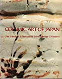img - for Ceramic Art of Japan: One Hundred Masterpieces From Japanese Collections book / textbook / text book