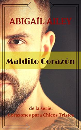Maldito Corazón (Corazones para Chicos Tristes nº 1) (Spanish Edition)