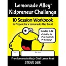 Lemonade Alley Kidpreneur Challenge Workbook: 10 Sessions for Young Entrepreneurs to Invent a Kid-Biz for a Lemonade Alley Event