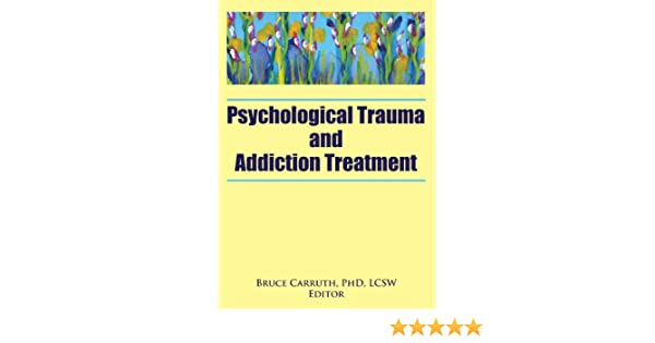 Psychological Trauma and Addiction Treatment (Journal of Chemical ...