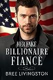 Her Fake Billionaire Fiancé: A Clean Billionaire Romance Book Four