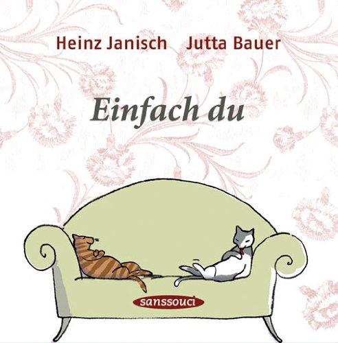 Janisch Bauer Einfach du - Zitate über die Liebe