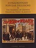 Extraordinary Popular Delusions and the Madness of Crowds Financial Panics and Manias, Charles MacKay, 1578987660