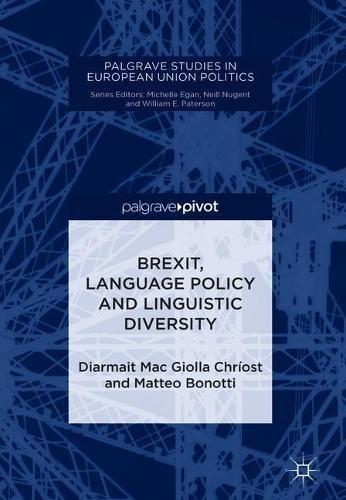 Brexit, Language Policy and Linguistic Diversity (Palgrave Studies in European Union Politics)