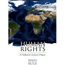 Human Rights: A Political and Cultural Critique (Pennsylvania Studies in Human Rights)