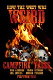 How the West Was Weird: Campfire Tales