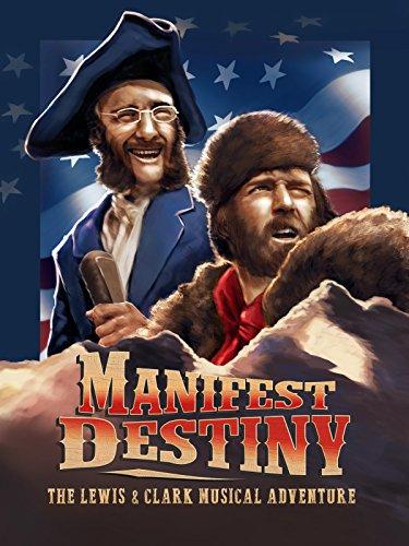 (Manifest Destiny: The Lewis & Clark Musical Adventure)