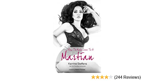 Amazoncom How To Make Love To A Martian Ebook Karrine Steffans