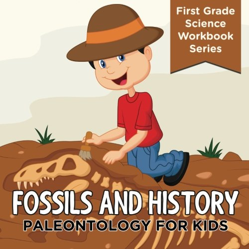 Fossils And History : Paleontology for Kids (First