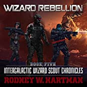 Wizard Rebellion: Intergalactic Wizard Scout Chronicles, Book 5 | Rodney Hartman