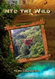 Into the Wild: The Wild in Southeast Asia by John Ross