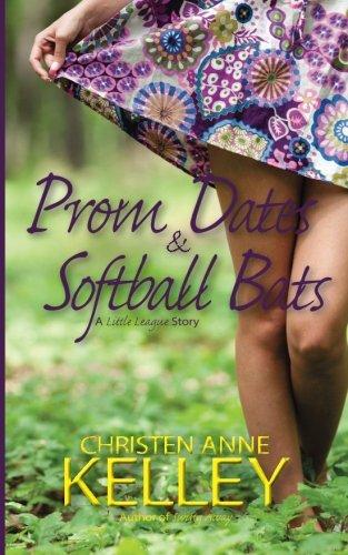 Prom Dates & Softball Bats (A Little League Story) (Volume 1)