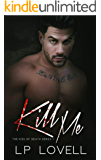 Kill Me: A mafia romance (Kiss of Death Book 1)