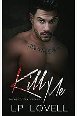 Kill Me: A mafia romance (Kiss of Death Book 1) Kindle Edition