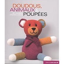 Doudous, animaux & poupées : 60 modèles crochet & tricot