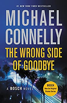 The Wrong Side of Goodbye (A Harry Bosch Novel Book 19) by [Connelly, Michael]