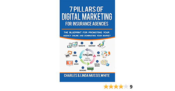 Amazon Com 7 Pillars Of Digital Marketing For Insurance Agencies The Blueprint For Promoting Your Agency Online And Dominating Your Market Ebook Musselwhite Charles Musselwhite Linda Stromsoe Mike Kindle Store