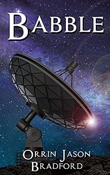 Babble (The Cosmic Conspiracy Series Book 1) by [Bradford, Orrin Jason]