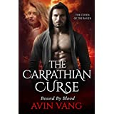 The Carpathian Curse: A True Paranormal Romance Bound By Blood (The Coven Of The Raven)