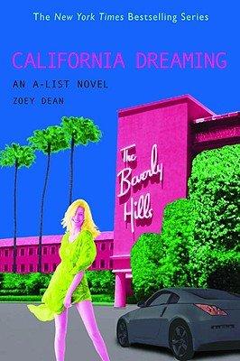 California Dreaming (An A-List Novel #10) -