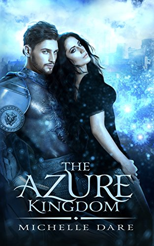 The Azure Kingdom by [Dare, Michelle]